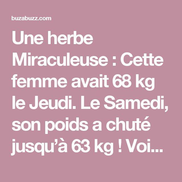 Une herbe Miraculeuse : Cette femme avait 68 kg le Jeudi. Le Samedi, son poids a chuté jusqu'à 63 kg ! Voici la Raison de CE changement…(Recette) – Page 2 – Buzabuzz