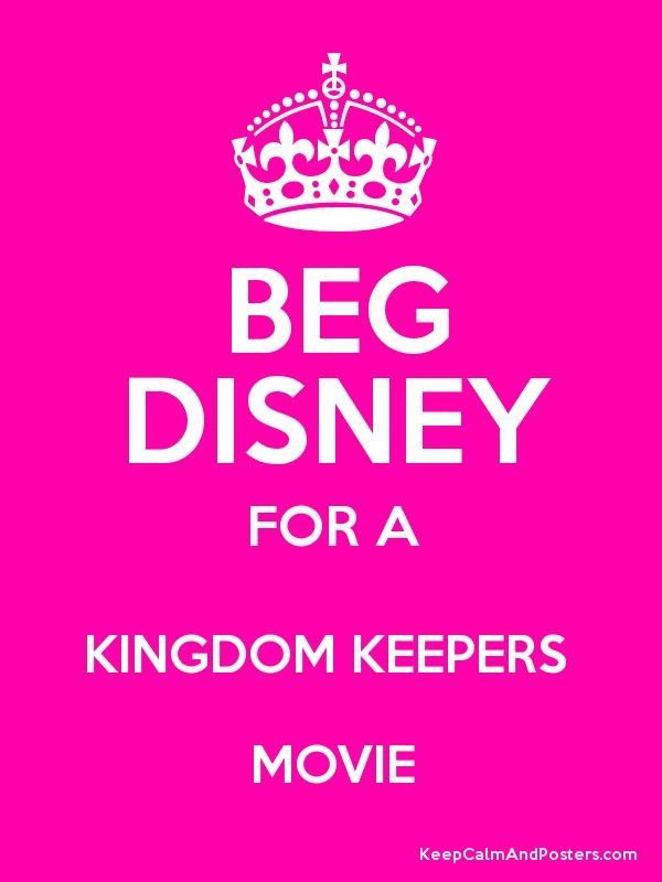 BEG DISNEY FOR A KINGDOM KEEPERS MOVIE Poster