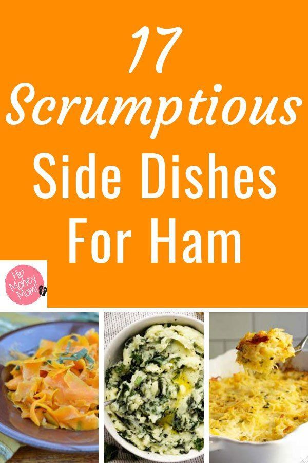 Side Dishes For Ham 17 Scrumptious Choices Hip Money Mom Side Dishes For Ham Christmas Dinner Side Dishes Ham Dinner Side Dishes