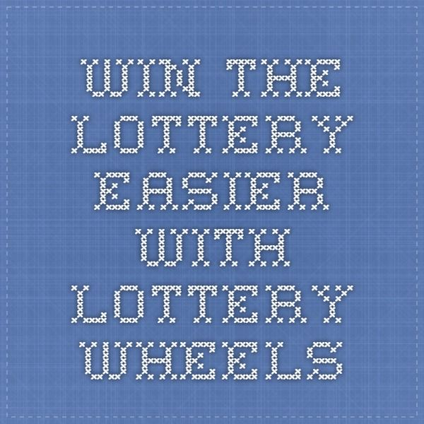 Win The Lottery Easier With Lottery Wheels