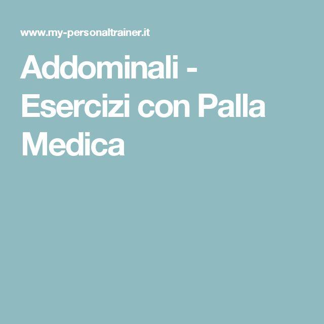 Addominali - Esercizi con Palla Medica
