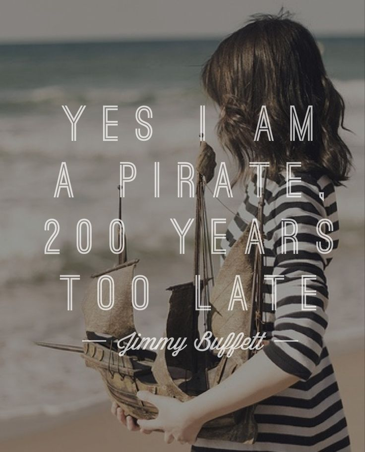 """Yes I am a pirate 200 years too late."" Jimmy Buffett - See how you can have more fun in the Tampa Bay Area at paradisenewsfl.com"