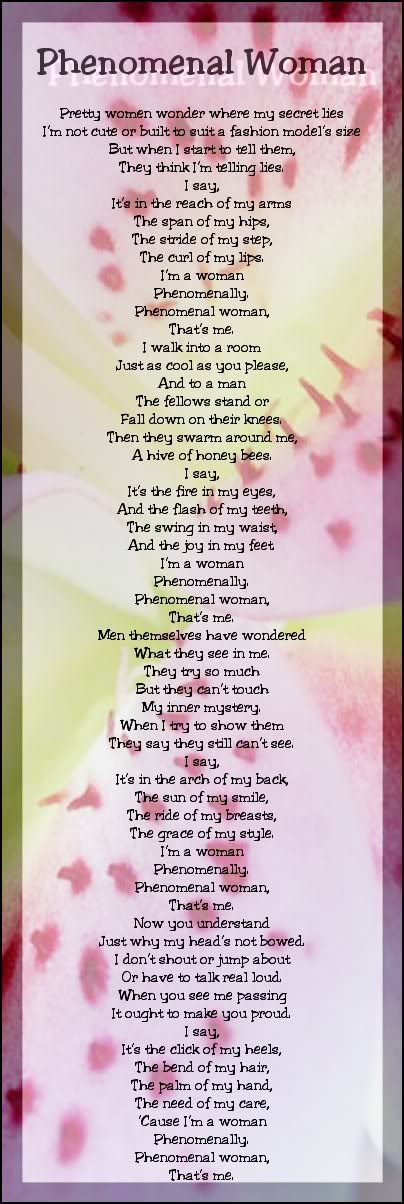 Phenomenal Woman by Dr. Maya Angelou Another glorious poem entailing strength of a Black woman #Inspiration