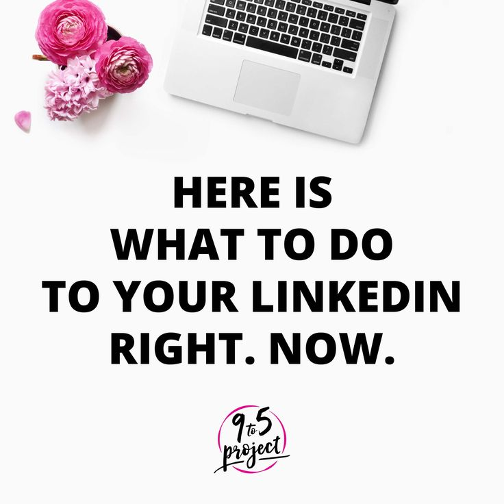 What To Do To Your #LinkedIn Right Now by 9 to 5 Project Career Consulting #career #linkedin #careertips #girlboss