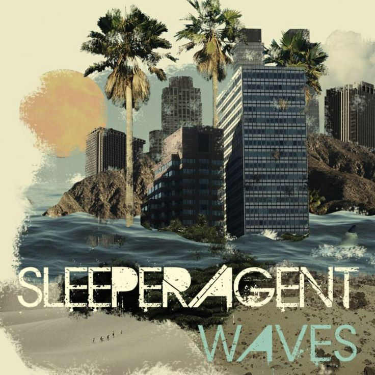 Waves by sleeper agent <3 this song