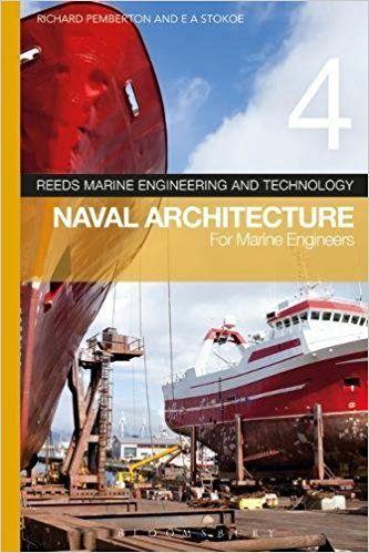 Reeds Vol 4: Naval Architecture for Marine Engineers: Richard Pemberton, E A Stokoe: 9781472947826: Books - Amazon.ca