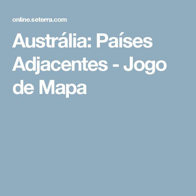 Austrália: Países Adjacentes - Jogo de Mapa