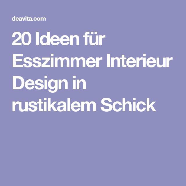 20 Ideen Für Esszimmer Interieur Design In Rustikalem Schick