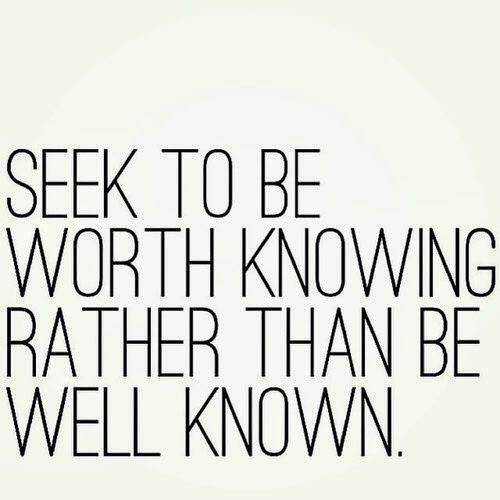 """""""Seek to be worth knowing, rather than be well known."""" #Quote #WordsToLiveBy pic.twitter.com/qIbYwunH2S"""