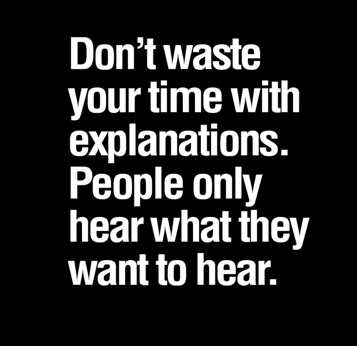 Quotes To Live By With Explanation: Don't Waste Your Time With Explanations