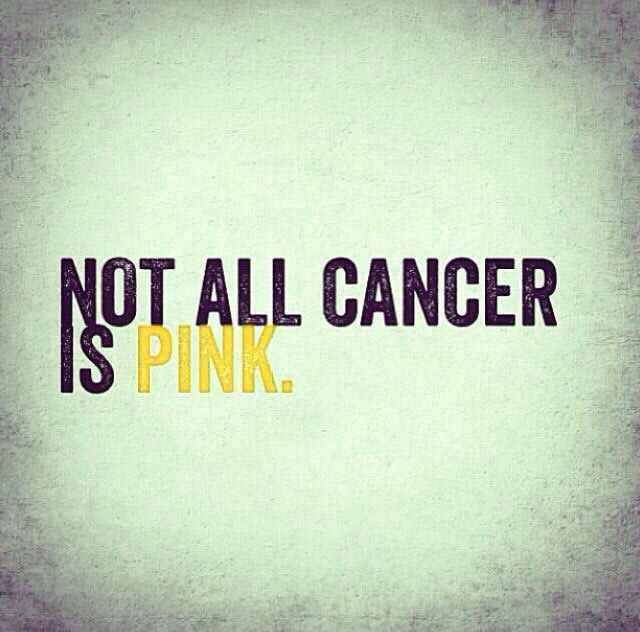 Not all cancer is pink. There are many different kinds of cancer other than breast cancer! Spread childhood cancer awareness!!