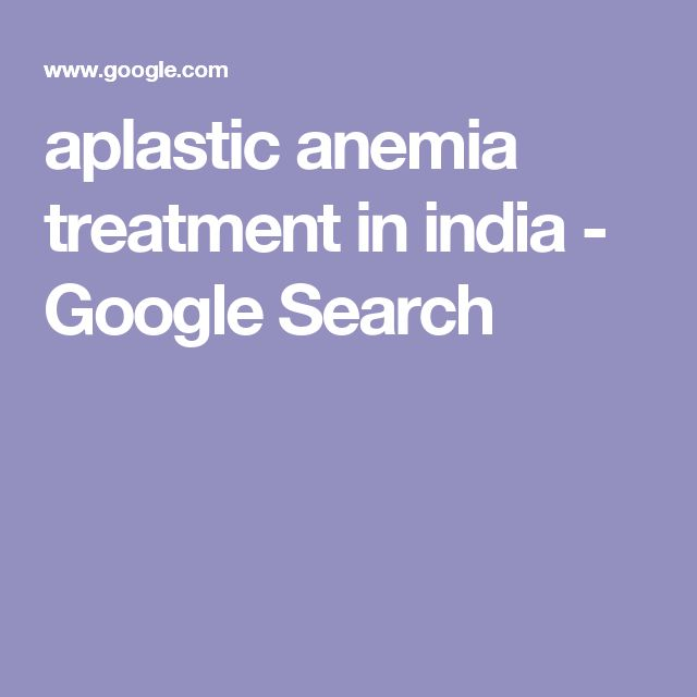 aplastic anemia treatment in india - Google Search