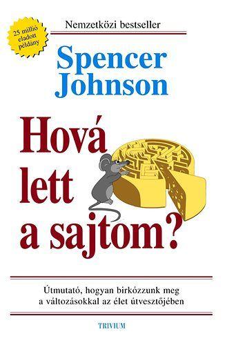 Dr. Spencer Johnson: Hová lett a sajtom?