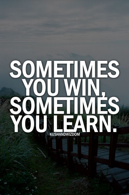 Sometimes you win, sometimes you learn the lesson