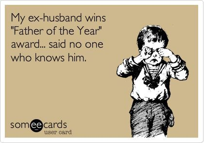 ex husband quotes   Ex husbands and ex wives quotes