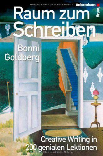 Raum zum Schreiben - Creative Writing in 200 genialen Lektionen von Bonni Goldberg http://www.amazon.de/dp/3932909453/ref=cm_sw_r_pi_dp_n4s5ub08ZVACK