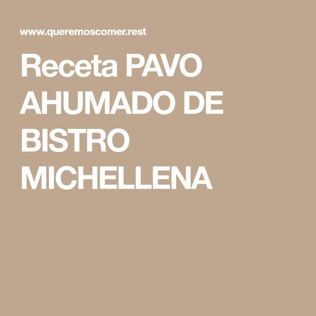 Receta PAVO AHUMADO DE BISTRO MICHELLENA
