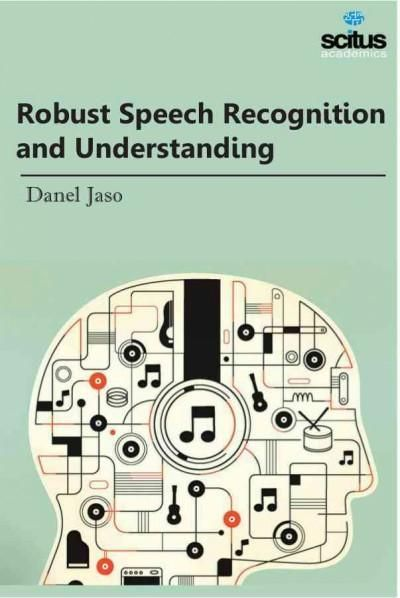 Robust Speech Recognition and Understanding