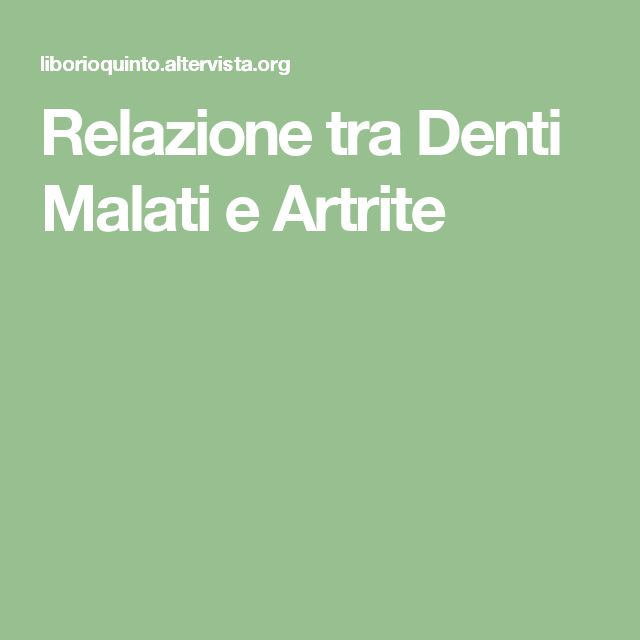 Relazione tra Denti Malati e Artrite