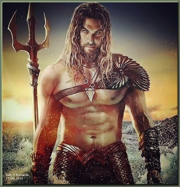 From our friends at Jason Momoa's Sexy Scar (Facebook): IT'S OFFICAL!!!! Jason Momoa is playing Aquaman!!! Posted 10/17/2014 (additional color edit by T. Richards)