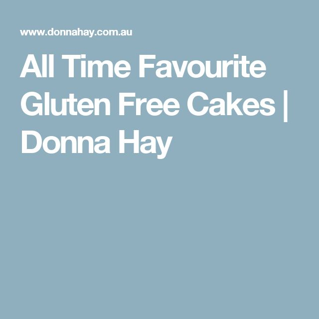 All Time Favourite Gluten Free Cakes | Donna Hay
