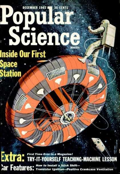 """Popular Science"" covers. Here, the cover of the December 1962 issue, with the cover story ""Inside Our First Space Station."""