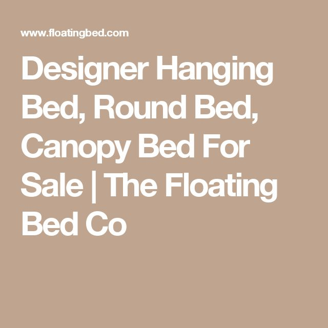 Designer Hanging Bed, Round Bed, Canopy Bed For Sale |  The Floating Bed Co