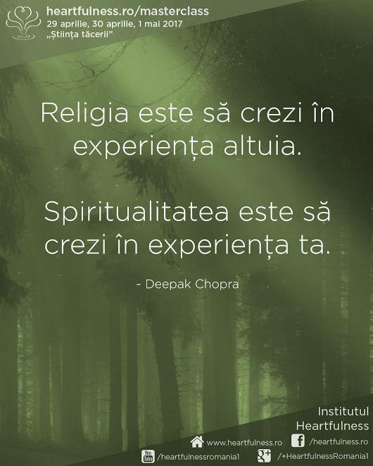 """Religia este să crezi în experiența altuia. #Spiritualitatea este să crezi în #experiența_ta. ~ Deepak Chopra 29 aprilie, 30 aprilie, 1 mai 2017 - #masterclass_în_meditație """"Știința tăcerii"""". Detalii aici: www.heartfulness.ro/masterclass #heartfulness #daaji Meditatia Heartfulness Romania"""