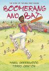 Boomerang and Bat by MARK GREENWOOD & Terry Denton -- Picture Book with a Non Fiction Narrative -- The first Australian cricket team to tour England was a group of Aboriginal stockmen. This is their story. In 1868 a determined team of Aboriginal cricketers set off on a journey across the world to take on England's best. Led by star all-rounder Johnny Mullagh, and wearing caps embroidered with a boomerang and a bat, they delighted crowds with their exceptional skill.