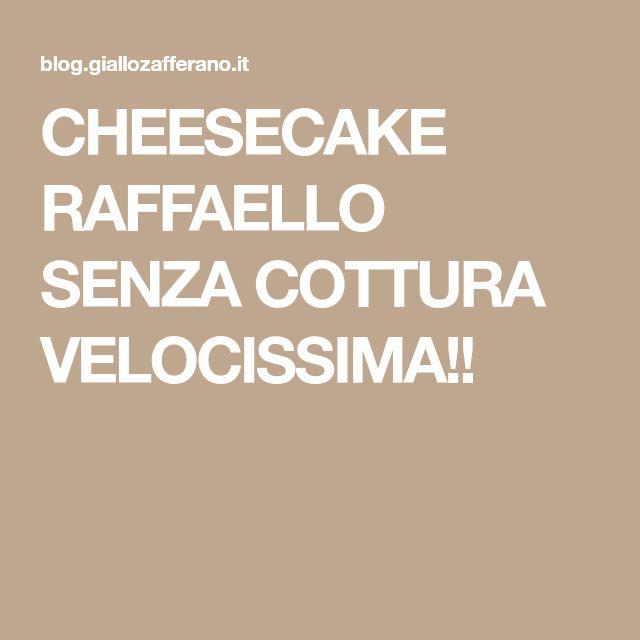 CHEESECAKE RAFFAELLO SENZA COTTURA VELOCISSIMA!!