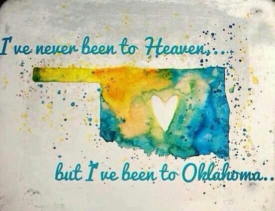 I've never been to heaven, but I've been to Oklahoma