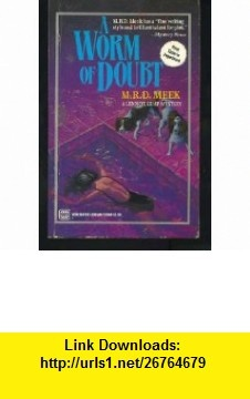 A Worm of Doubt A Lennox Kemp Mystery (9780373260485) M.R.D. Meek , ISBN-10: 0373260482  , ISBN-13: 978-0373260485 ,  , tutorials , pdf , ebook , torrent , downloads , rapidshare , filesonic , hotfile , megaupload , fileserve