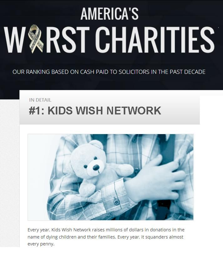 It's best to give directly to a child and or family in need. ---  Every year, Kids Wish Network raises millions of dollars in donations in the name of dying children and their families. Every year, it squanders almost every penny.
