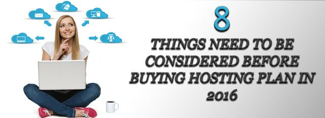 Important factors which should you know before buying a #hostingplan in 2016. Tips to make your #hosting a headache free. #webhostingtips