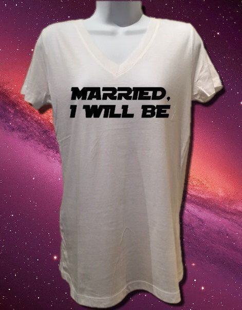 Married, I Will Be Star Wars White Women's T Shirt Bride Groom Top Wedding Engagement Tee Bachelorette Party Tee North 2 South Designs by North2SouthDesigns on Etsy https://www.etsy.com/listing/263223101/married-i-will-be-star-wars-white-womens