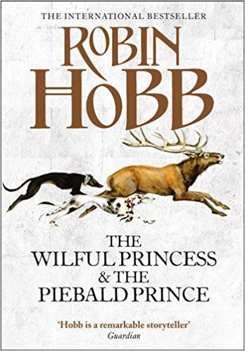 The Wilful Princess and the Piebald Prince, Robin Hobb