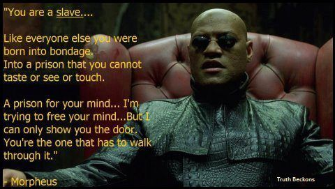 Morpheus - The Matrix ☼ https://en.wikipedia.org/wiki/Red_pill_and_blue_pill