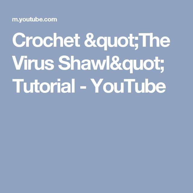 "Crochet ""The Virus Shawl"" Tutorial - YouTube"