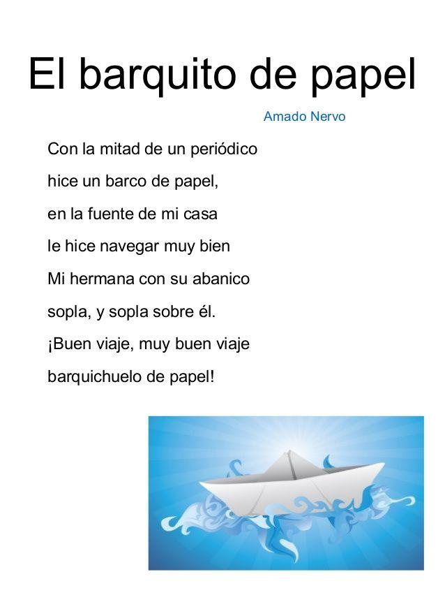 El barquito de papel Amado Nervo Con la mitad de un periódico hice un barco de papel, en la fuente de mi casa le hice navegar muy bien Mi hermana con su ...