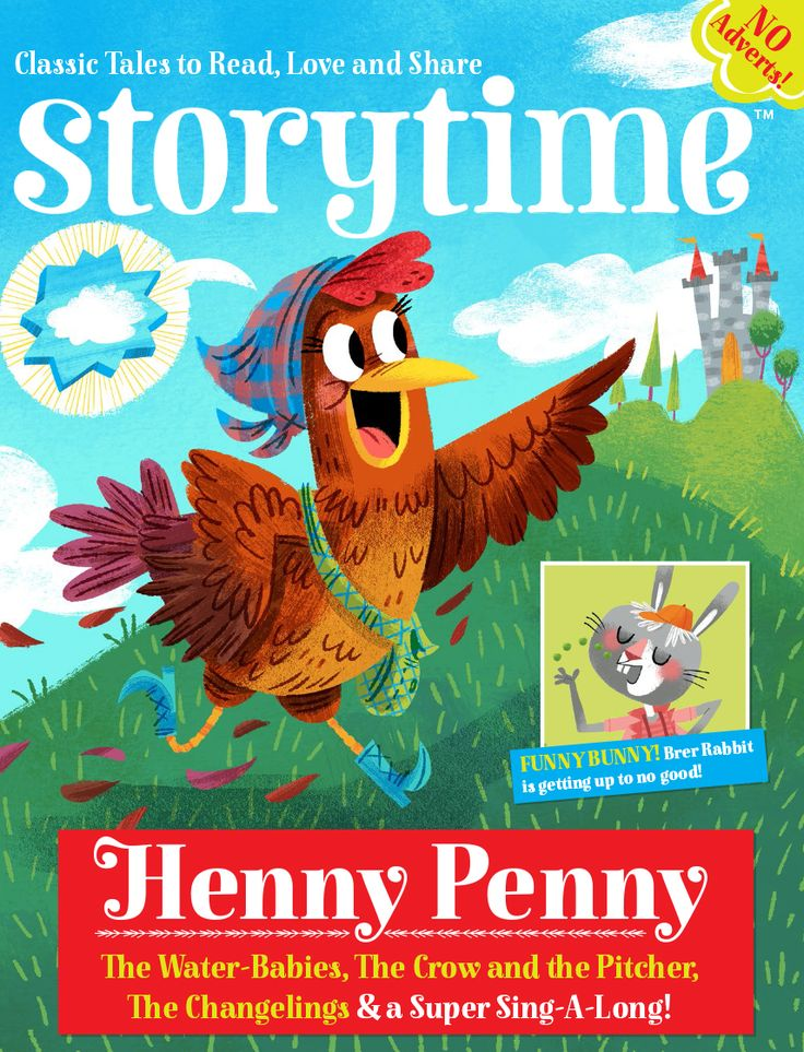 Our most colourful issue yet! Issue 19 features Henny Penny, Brer Rabbit, The Water-Babies, a fab fable & a sing-a-long! Find out more at STORYTIMEMAGAZINE.COM