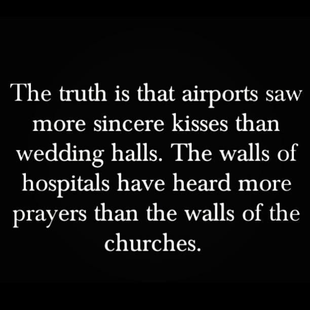 Where kisses and prayers mean the most, so true.