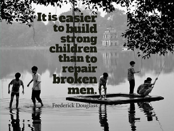 """""""It is easier to build strong children than to repair broken men."""" Frederick Douglass quote on children #quotes #family #build"""