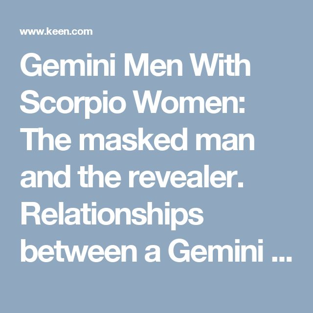 gemini woman dating scorpio man The gemini woman the gemini woman: love, sex, friendship, style the gemini woman a gemini woman is two, or more, women rolled into one some might argue this is far too much woman altogether, but geminis.