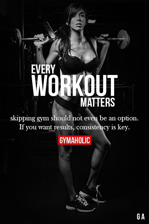 Every Workout Matters Skipping gym should not even be an option. If you want results, consistency is key! http://www.gymaholic.co