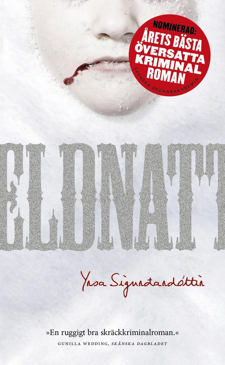 "Yrsa Sigurðardóttir ""Eldnatt"" (Modernista, april 2013, POCKET). Översättning: Anna Gunnarsdotter Grönberg"