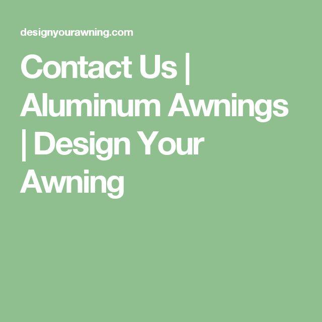 Contact Us | Aluminum Awnings | Design Your Awning