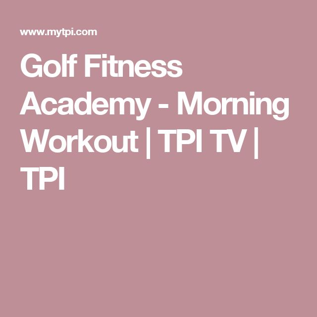In This Episode Of The Golf Fitness Academy Dr Greg Rose And Dave Phillips Will Show You A Quick Yet Effective Morning Workout