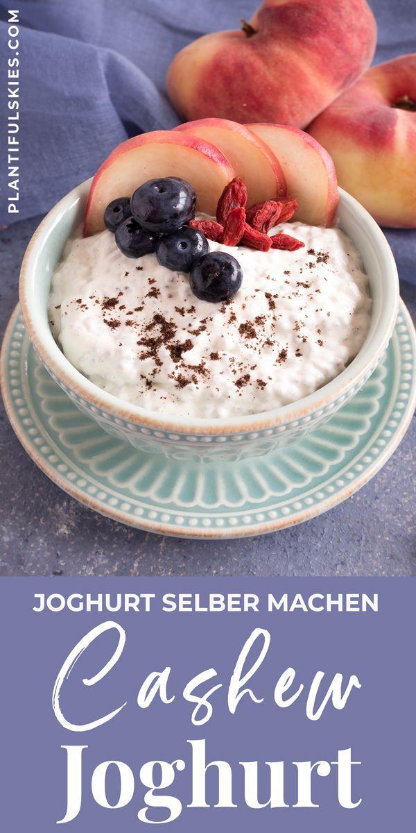 Cashew Joghurt Selbstgemacht Rezept Veganer Joghurt Lebensmittel Essen Und Joghurt Selber Machen