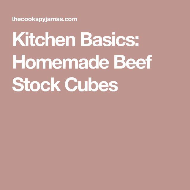 Kitchen Basics: Homemade Beef Stock Cubes