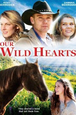 Дикие сердца / Our Wild Hearts (2013)